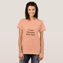 Salmon I Love Someone With Fibro TShirt