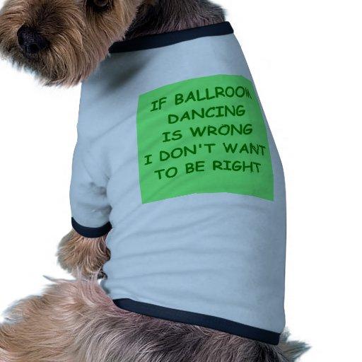 salón de baile camisetas de mascota