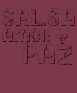 Salsa Amor y Paz T Shirt