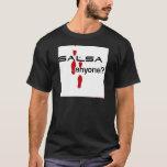 Salsa Anyone? T-Shirt