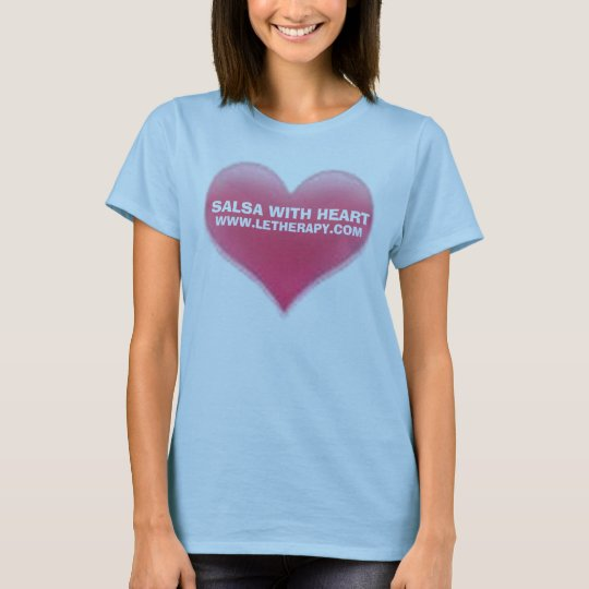 SALSA WITH HEART T-SHIRT, WWW.LETHERAPY.COM T-Shirt