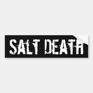 Salt Death Parody Bumper Sticker