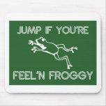 Salte si usted es verde del froggy del feelin tapete de ratón