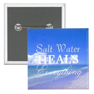 Saltwater Heals Everything Pinback Buttons
