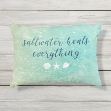 Saltwater Heals Everything | Outdoor Accent Pillow