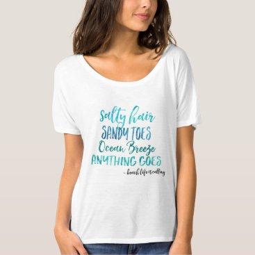 stuffforeveryone Salty Hair Sandy Toes Ocean Beach Quote T-Shirt