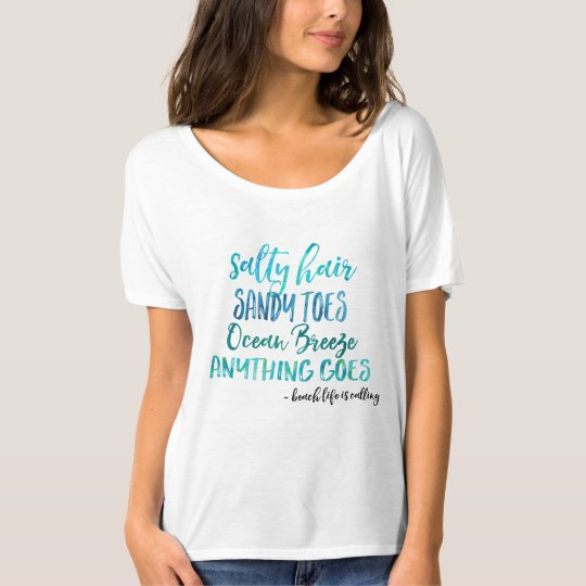 Salty Hair Sandy Toes Ocean Beach Quote Tshirt  Zazzlem. Dr Seuss Quotes Born To Stand Out. Heartbreak Regret Quotes. Crush Quotes In Tamil. Deep Quotes About Your Mom