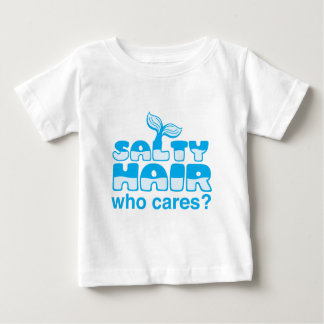 salty hair who cares? baby T-Shirt