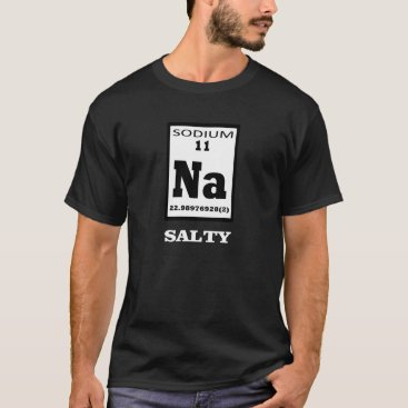 imcheap Salty. Periodic table humor. T-Shirt