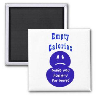 Salud, calorías vacías, hambrientas imán cuadrado