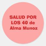 SALUD PORLOS 40 de Alma Munoz Pegatina Redonda