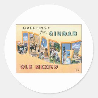 Saludos de Ciudad Juárez Etiquetas Redondas