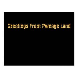Saludos de la tierra de Pwnage Postal