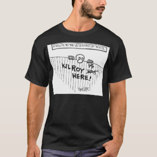 salute to  veterrans of WWII: Kilroy (was) IS here T-Shirt