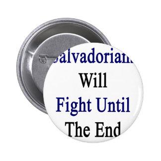 Salvadoreños lucharán hasta el extremo pins