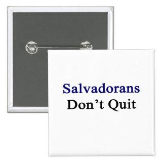 Salvadoreños no abandonan