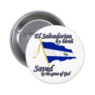 Salvadorian by birth saved by the grace of God Pins