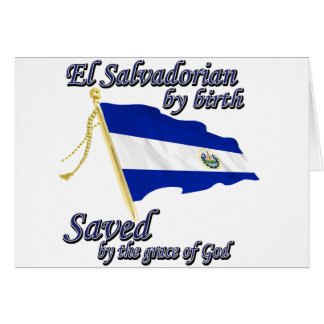 Salvadorian by birth saved by the grace of God Card