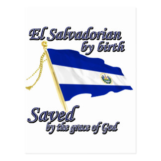 Salvadorian by birth saved by the grace of God Postcard