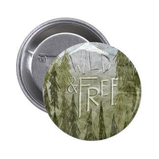 Salvaje y libre pin redondo de 2 pulgadas
