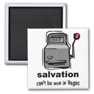 Salvation can't be won in Vegas slot machine 2 Inch Square Magnet