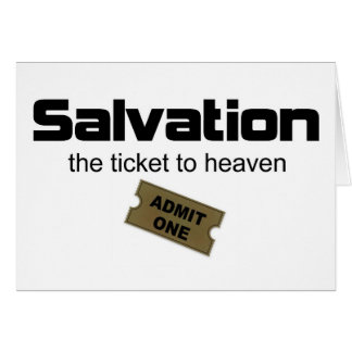 Salvation is the only ticket to heaven card