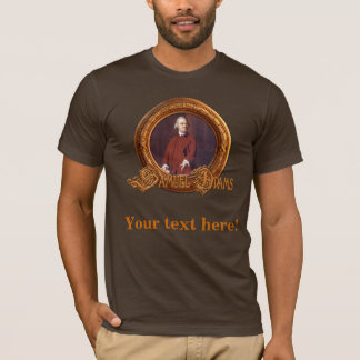 Sam Adams Portrait for you to add your own text T-Shirt