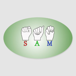 SAM ASL NAME FINGERSPELLED SIGN OVAL STICKER