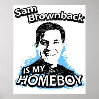 Sam Brownback is my homeboy Poster