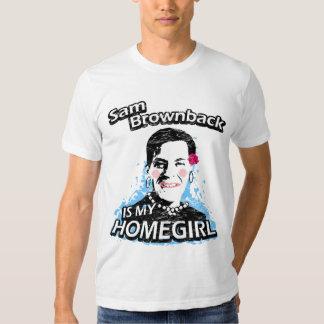 Sam Brownback is my homegirl Tee Shirt
