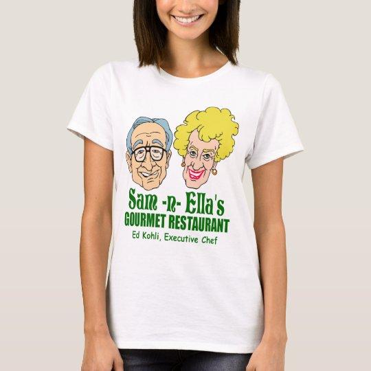 Sam -n- Ella's Restaurant T-Shirt