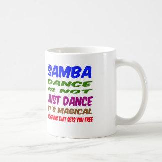 Samba Dance is not just dance It's magical Coffee Mug
