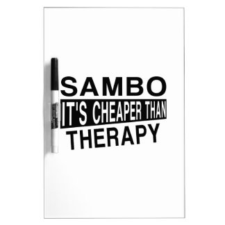 SAMBO IT IS CHEAPER THAN THERAPY Dry-Erase BOARD