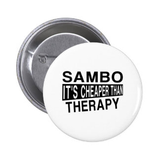 SAMBO IT IS CHEAPER THAN THERAPY PINBACK BUTTON