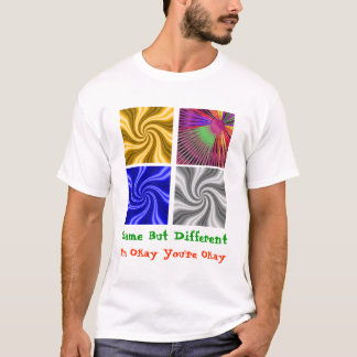 SAME BUT DIFFERENT T-Shirt