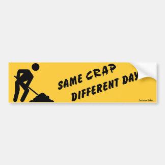 Same Crap, Different Day Bumper Sticker