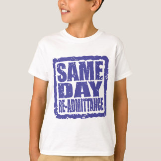 Same Day Re-admittance in blue T-Shirt