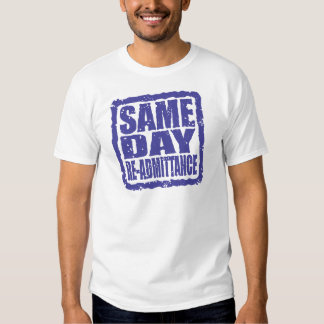 Same Day Re-admittance in blue Tee Shirt