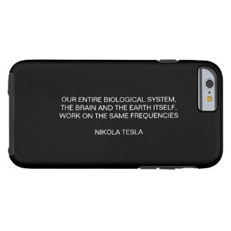 Same Frequencies - Nikola Tesla Quote Tough iPhone 6 Case