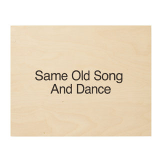 Same Old Song And Dance Wood Wall Art