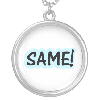 SAME! SILVER PLATED NECKLACE