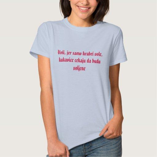 Samo hrabri vole shirts