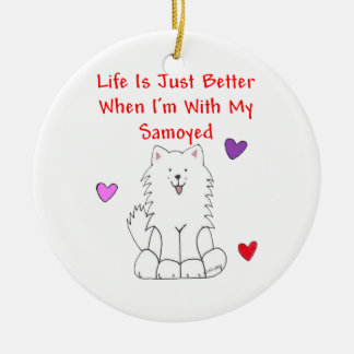 Samoyed Life Is Just Better Ornament
