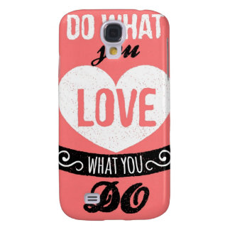 Samsung 4 Barely There Case Do What You Love Quote