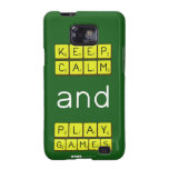KEEP CALM and PLAY GAMES  Samsung Galaxy S2 Cases