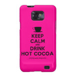 [Cup] keep calm and drink hot cocoa  Samsung Galaxy S2 Cases