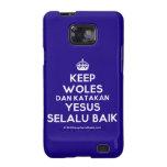 [Crown] keep woles dan katakan yesus selalu baik  Samsung Galaxy S2 Cases