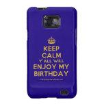 [Crown] keep calm y'all will enjoy my birthday  Samsung Galaxy S2 Cases