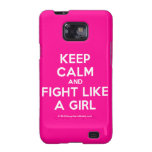 keep calm and fight like a girl  Samsung Galaxy S2 Cases