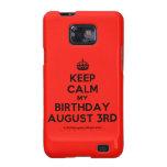 [Crown] keep calm my birthday august 3rd  Samsung Galaxy S2 Cases